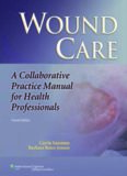 Wound Care: A Collaborative Practice Manual for Health Professionals (Sussman, Wound Care)