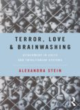 Terror, Love and Brainwashing: Attachment in Cults and Totalitarian Systems