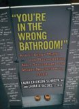 """""""You're in the Wrong Bathroom!"""" And 20 Other Myths and Misconceptions About Transgender and Gender Nonconforming People"""