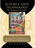 Science and Technology in World History, Vol. 3: The Black Death, The Renaissance, The Reformation