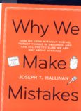 Why we make mistakes : how we look without seeing, forget things in seconds, and are all pretty