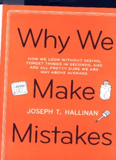 Why we make mistakes : how we look without seeing, forget things in seconds, and are all pretty sure we are way above average
