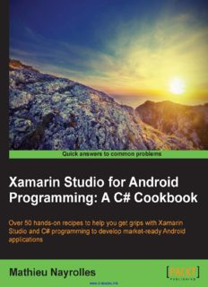Xamarin Studio for Android Programming: A C# Cookbook: Over 50 hands-on recipes to help you get grips with Xamarin Studio and C# programming to develop market-ready Android applications
