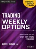 Trading Weekly Options + Online Video Course: Pricing Characteristics and Short-Term Trading