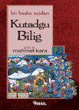 Bir Başka Açıdan Kutadgu Bilig - Mehmet Kara