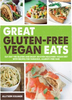 Great Gluten-Free Vegan Eats: Cut Out the Gluten and Enjoy an Even Healthier Vegan Diet with Recipes for Fabulous, Allergy-Free Fare