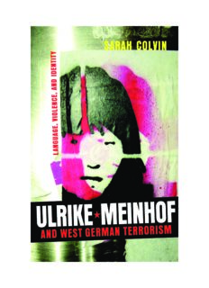 Ulrike Meinhof and West German Terrorism: Language, Violence, and Identity (Studies in German Literature Linguistics and Culture)