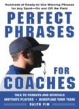 Perfect Phrases for Coaches: Hundreds of Ready-to-use Winning Phrases for any Sport--On and Off