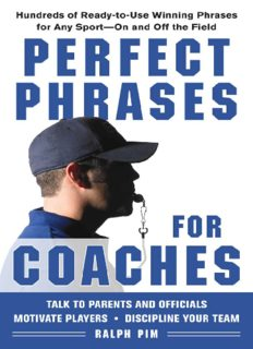 Perfect Phrases for Coaches: Hundreds of Ready-to-use Winning Phrases for any Sport--On and Off the Field