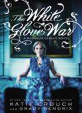 The White Glove War - Grady Hendrix