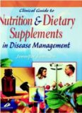Clinical guide to nutrition & dietary supplements in disease management Jamison Jennifer.pdf