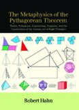 The Metaphysics of the Pythagorean Theorem: Thales, Pythagoras, Engineering, Diagrams, and the Construction of the Cosmos Out of Right Triangles