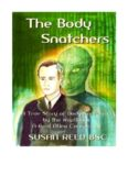 The Body Snatchers: A True Story of Body Snatching by the Reptilians: A Real Alien Conspiracy