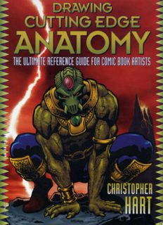 Drawing Cutting Edge Anatomy. The Ultimate Reference for Comic Book Artists