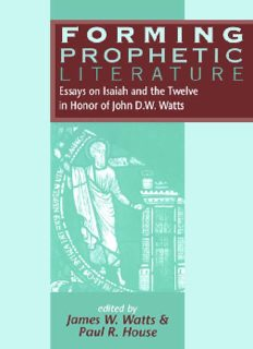 Forming Prophetic Literature: Essays on Isaiah and the Twelve in Honor of John D.W. Watts (The Library of Hebrew Bible - Old Testament Studies)