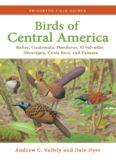 Birds of Central America: Belize, Guatemala, Honduras, El Salvador, Nicaragua, Costa Rica