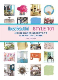 House Beautiful Style 101: 400 Designer Secrets to a Beautiful Home