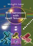 Real Astronomy with Small Telescopes: Step-by-Step Activities for Discovery (Patrick Moore's