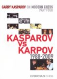 Garry Kasparov on Modern Chess Part Four Kasparov vs Karpov 1988-2009