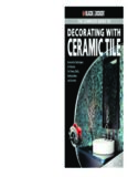 The complete guide to decorating with ceramic tile : innovative techniques & patterns for floors, walls, backsplashes & accents