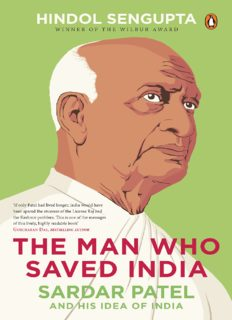The Man Who Saved India: Sardar Patel and His Idea of India