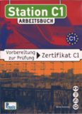 Station C1 - Arbeitsbuch: Vorbereitung zur Prüfung Zertifikat C1