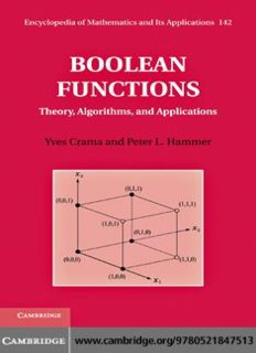 Boolean Functions: Theory, Algorithms, and Applications (Encyclopedia of Mathematics and its Applications 142)