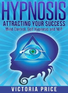 Hypnosis: Attracting Your Success: Mind Control, Self Hypnosis and NLP