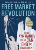 Free market revolution : how Ayn Rand's ideas can end big government