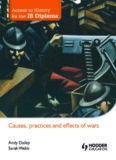 Causes, Practices And Effects Of Wars - Andy Dailey and Sarah Lyth