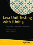 Java Unit Testing with JUnit 5: Test Driven Development with JUnit 5