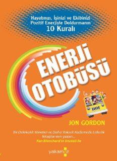 Enerji Otobüsü - Jon Gordon