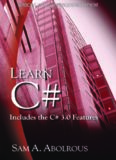Learn C-Sharp - Includes the C-Sharp 3.0 Features