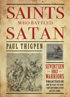 Saints who battled satan : seventeen holy warriors who can teach you how to fight the good fight ... and vanquish your ancient enemy