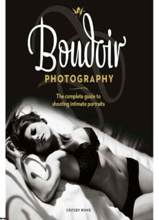 Boudoir Photography  The Complete Guide to Shooting Intimate Portraits