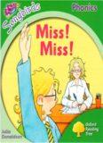 Miss! Miss! Oxford Reading Tree: Level 2. Songbirds Phonics