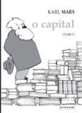 O Capital: Crítica da economia política. Livro I: O processo de produção do capital