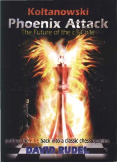 Koltanowski-Phoenix Attack-The Future of the c3-Colle: Putting the fire back into a classic chess opening