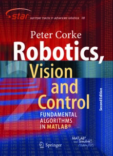 Robotics, Vision and Control: Fundamental Algorithms In MATLAB® Second, Completely Revised, Extended And Updated Edition