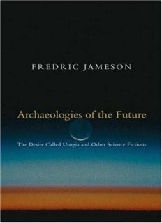 Archaeologies of the Future – Frederic Jameson