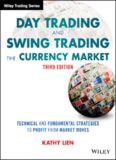 Day Trading and Swing Trading the Currency Market: Technical and Fundamental Strategies to Profit