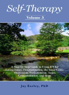 Self-Therapy, Vol. 3: A Step-by-Step Guide to Using IFS for Eating Issues, Procrastination, the Inner Critic, Depression, Perfectionism, Anger, Communication, and More