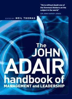 The John Adair Handbook of Management and Leadership