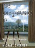 The Borderlands of Science: Where Sense Meets Nonsense