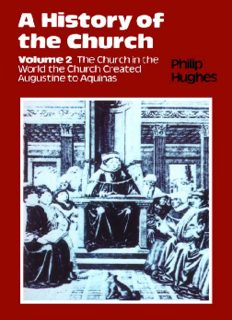 A History of the Church, The Church in the World the Church Created: Augustine to Aquinas