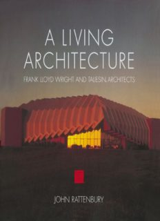 A Living Architecture: Frank Lloyd Wright and Taliesin Architects