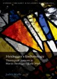 Heidegger's Eschatology: Theological Horizons in Martin Heidegger's Early Work