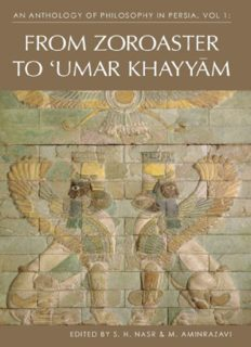 An Anthology of Philosophy in Persia, Volume 1: From Zoroaster to Omar Khayyam