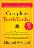 The Complete TurtleTrader: How 23 Novice Investors Became Overnight Millionaires