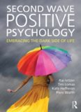 Second Wave Positive Psychology: Embracing the Dark Side of Life